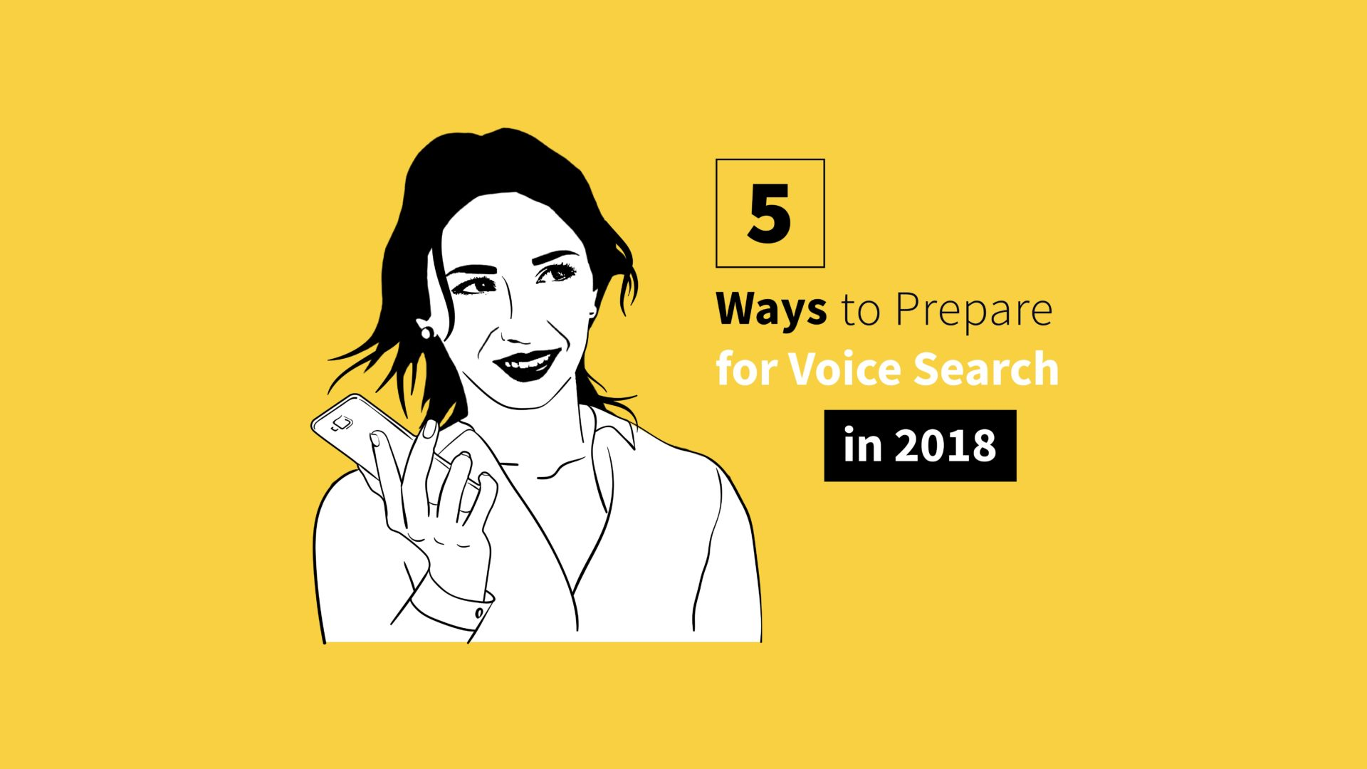 5 Ways to Prepare for Voice Search in 2018