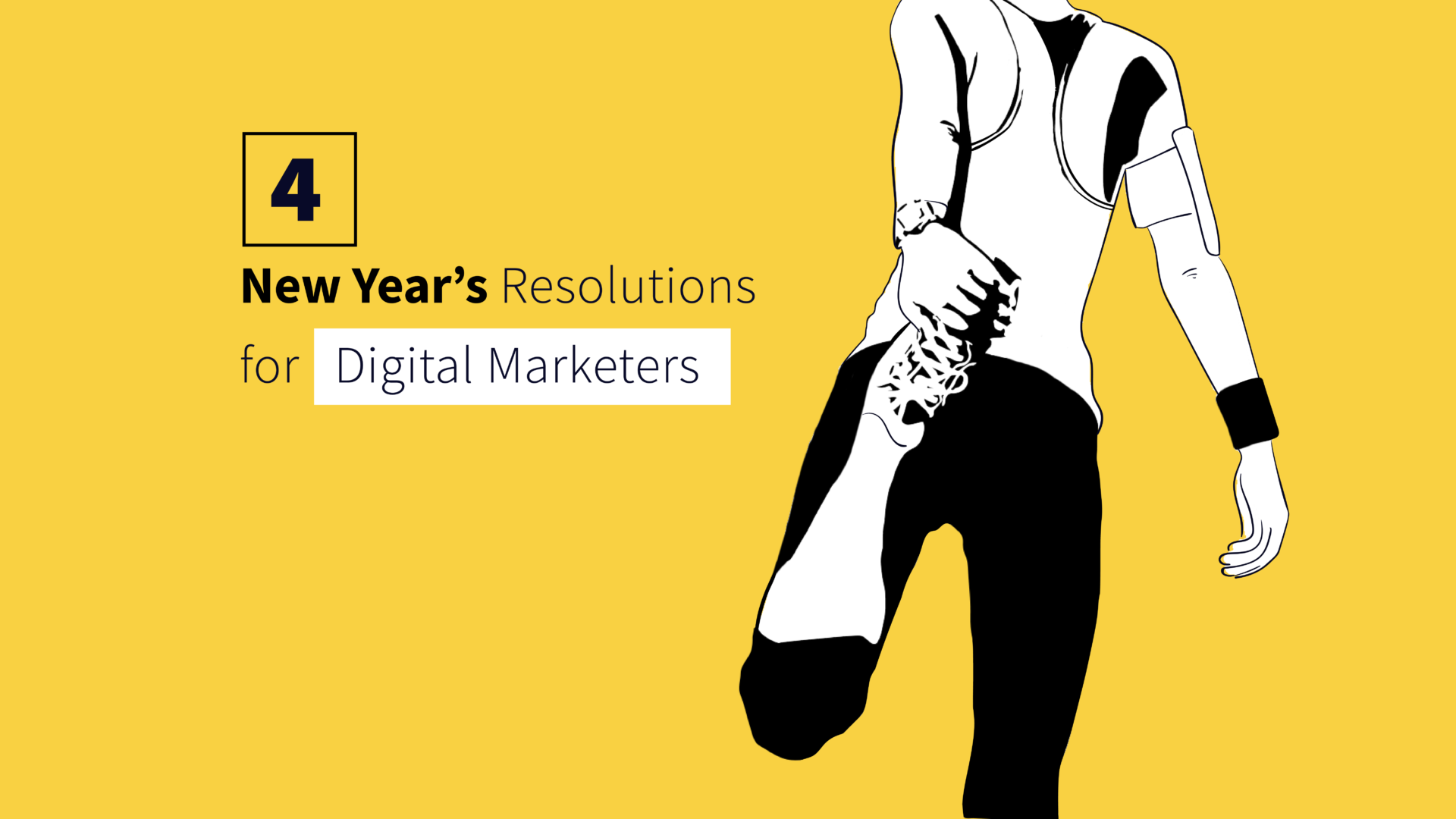 4 New Year's Resolutions for Digital Marketers