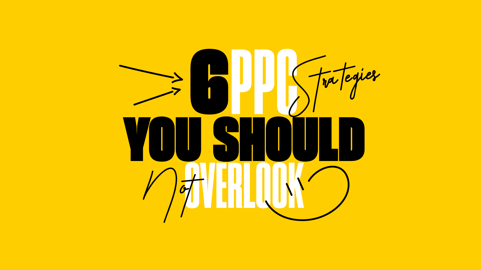 6 PPC Strategies You Should Not Overlook