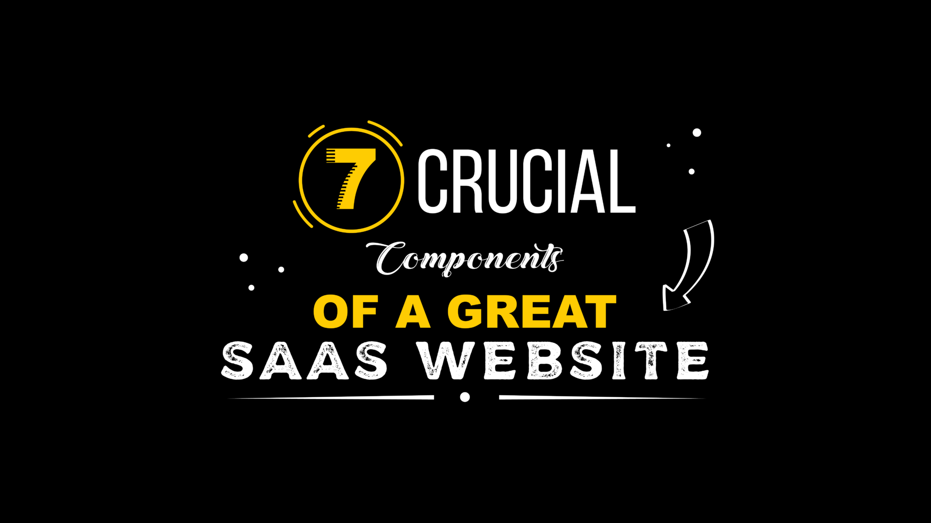 7 Crucial Components of a Great SaaS Website