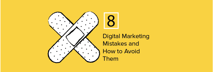 8 Digital Marketing Mistakes to Avoid in 2018