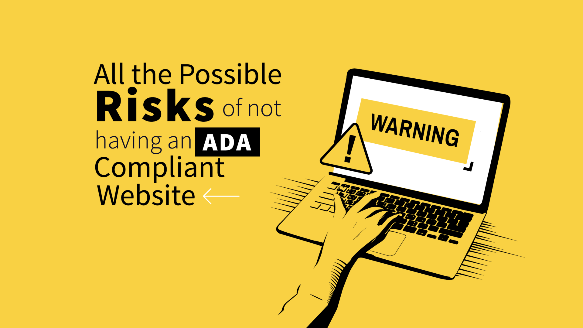 All the Possible Risks of Not Having an ADA Compliant Website