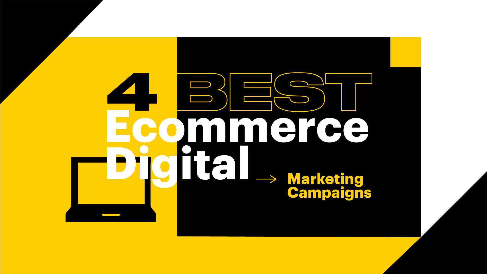 4 Best Ecommerce Digital Marketing Campaigns