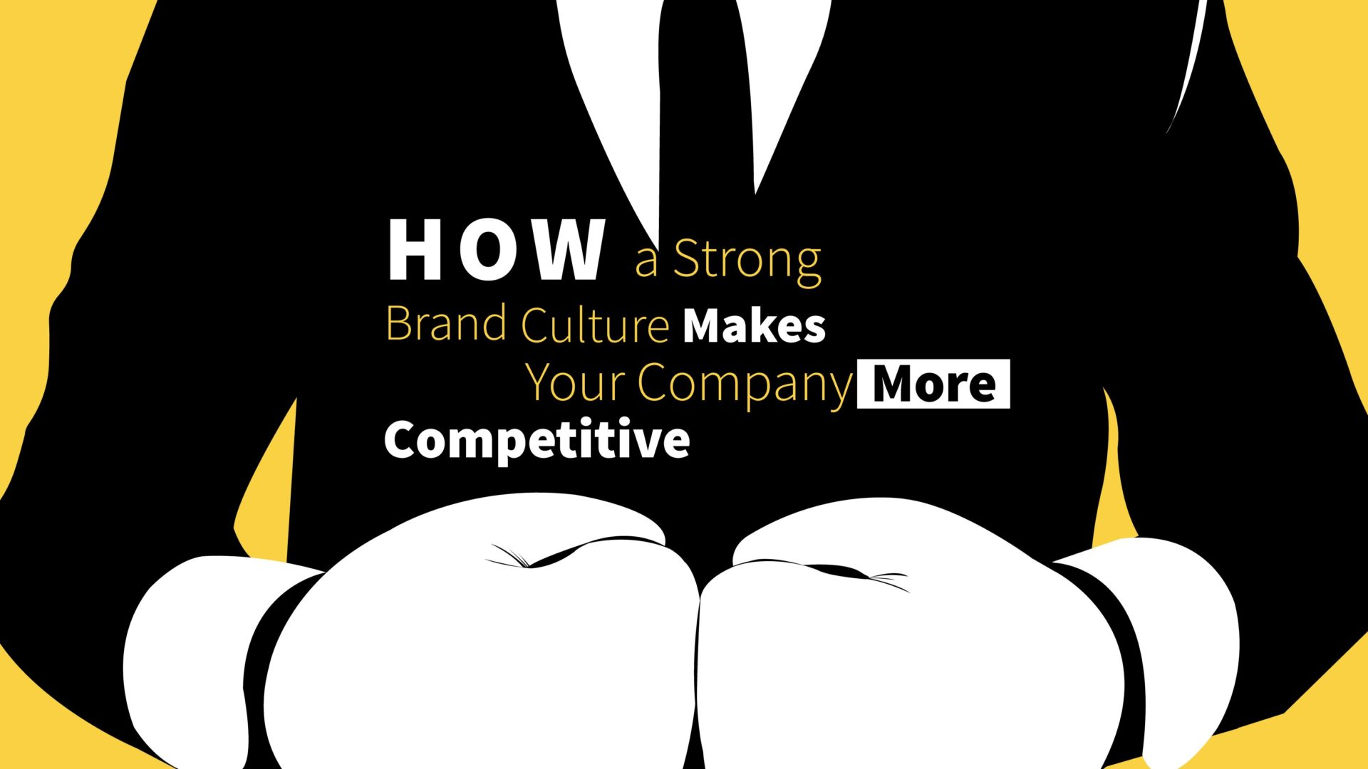 How a Strong Brand Culture Makes your Company More Competitive