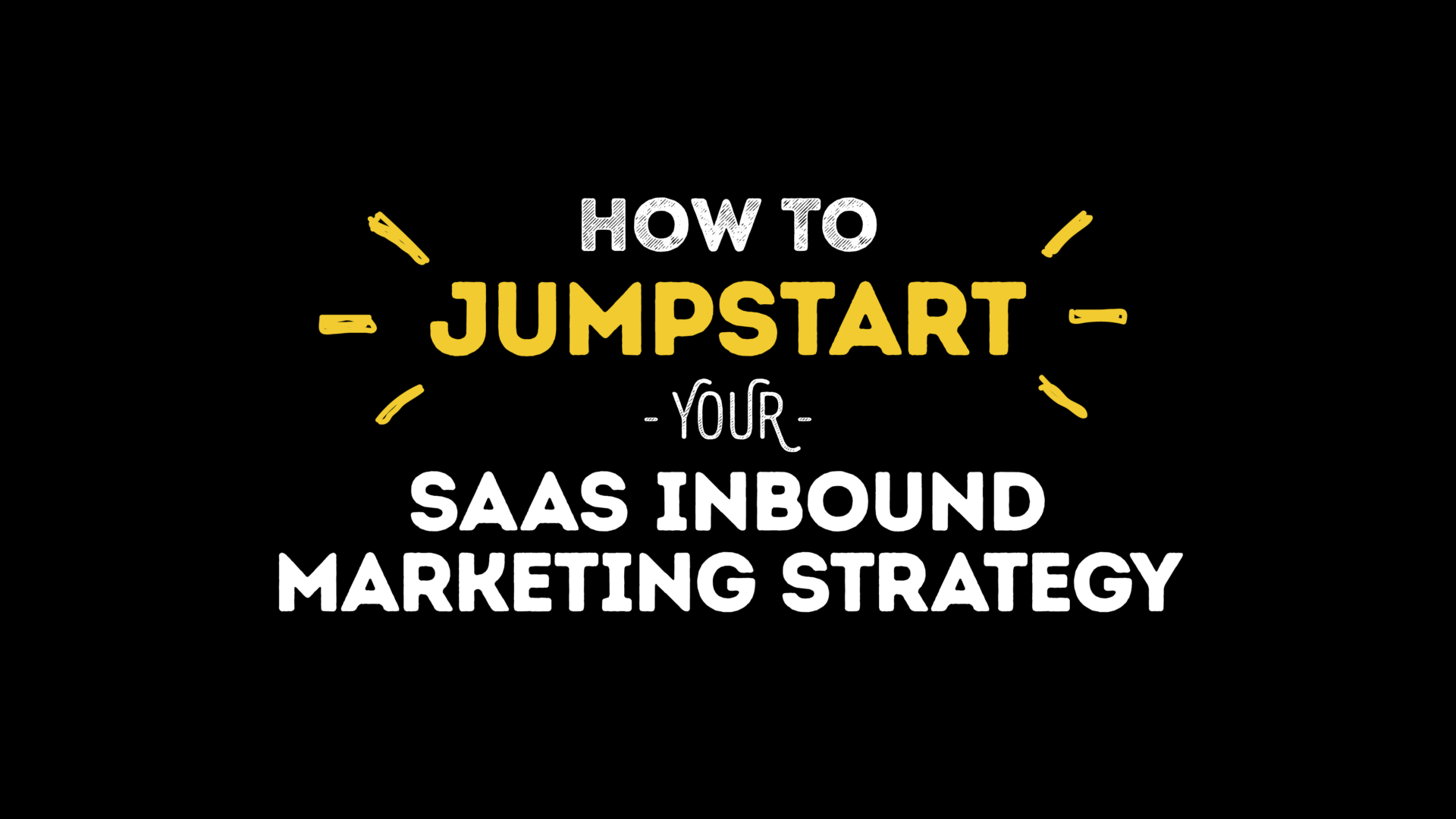 How to Jumpstart Your SaaS Inbound Marketing Strategy