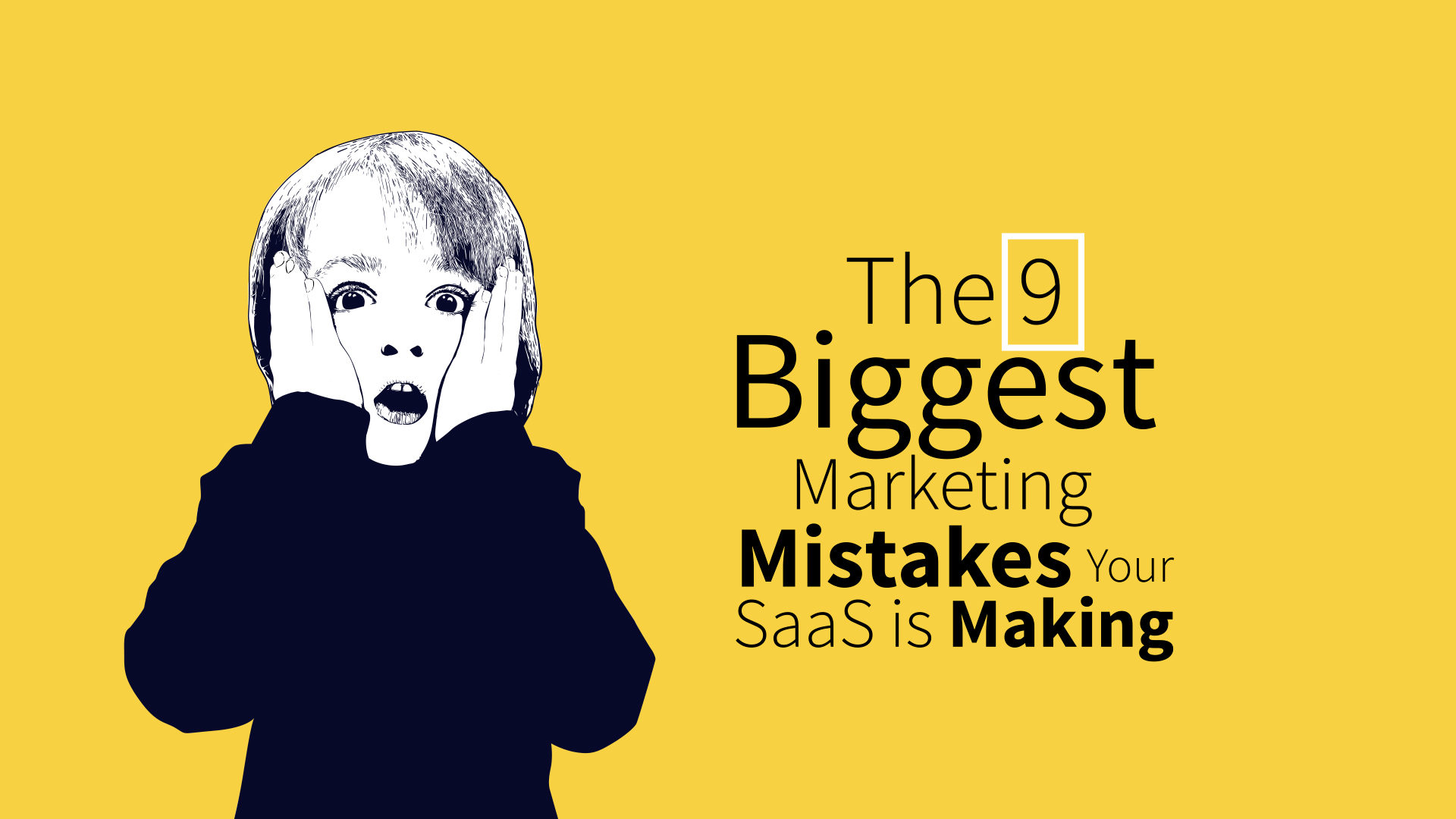 9 Biggest SaaS Marketing Mistakes to Avoid