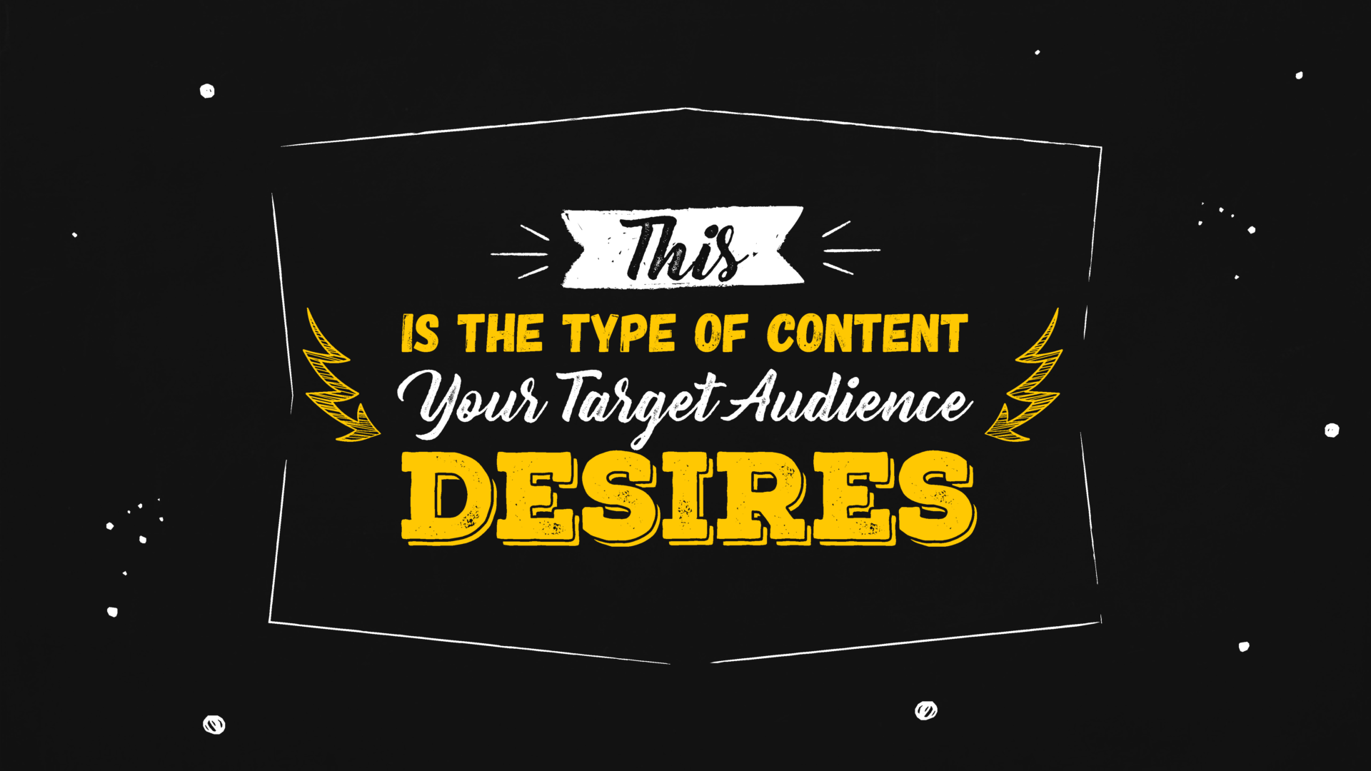 SaaS Content Marketing: This Is the Type of Content Your Target Audience Desires