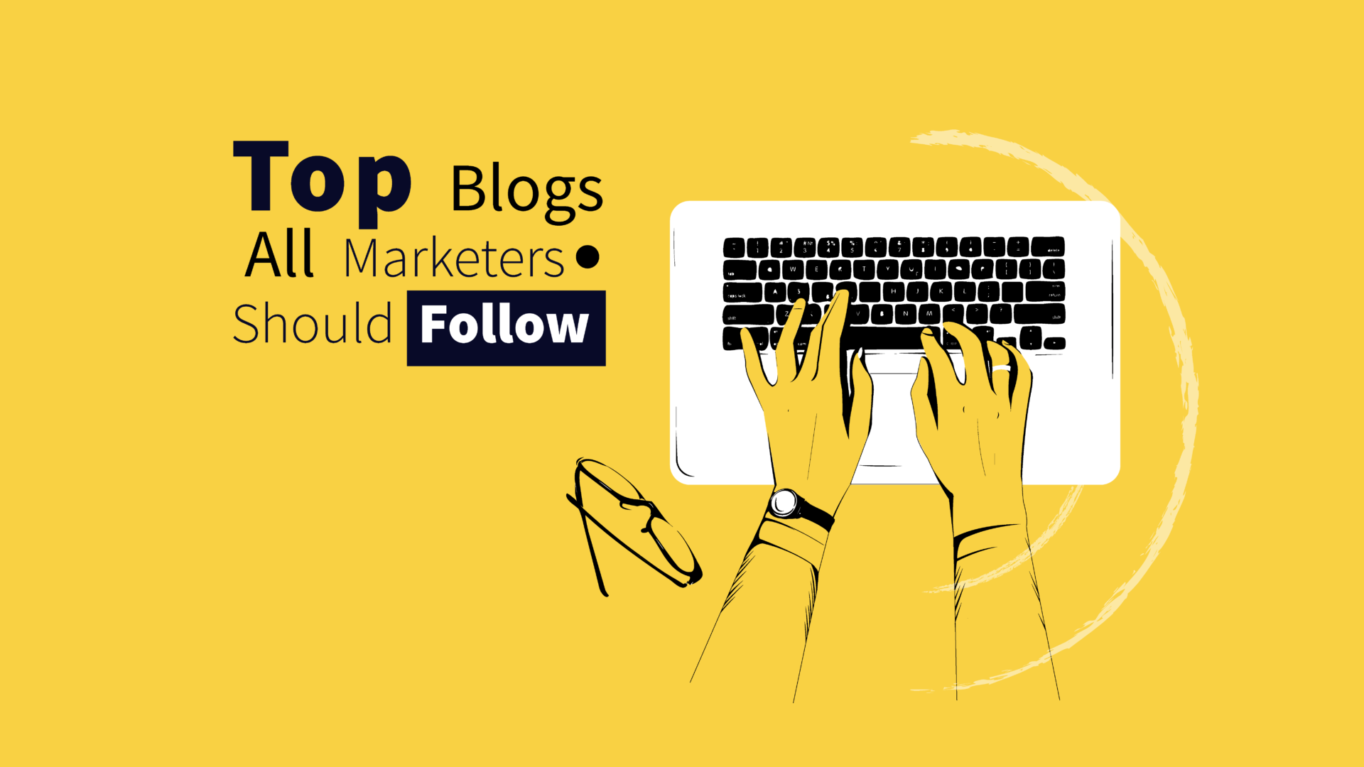 Top Blogs For Digital Marketers to Follow