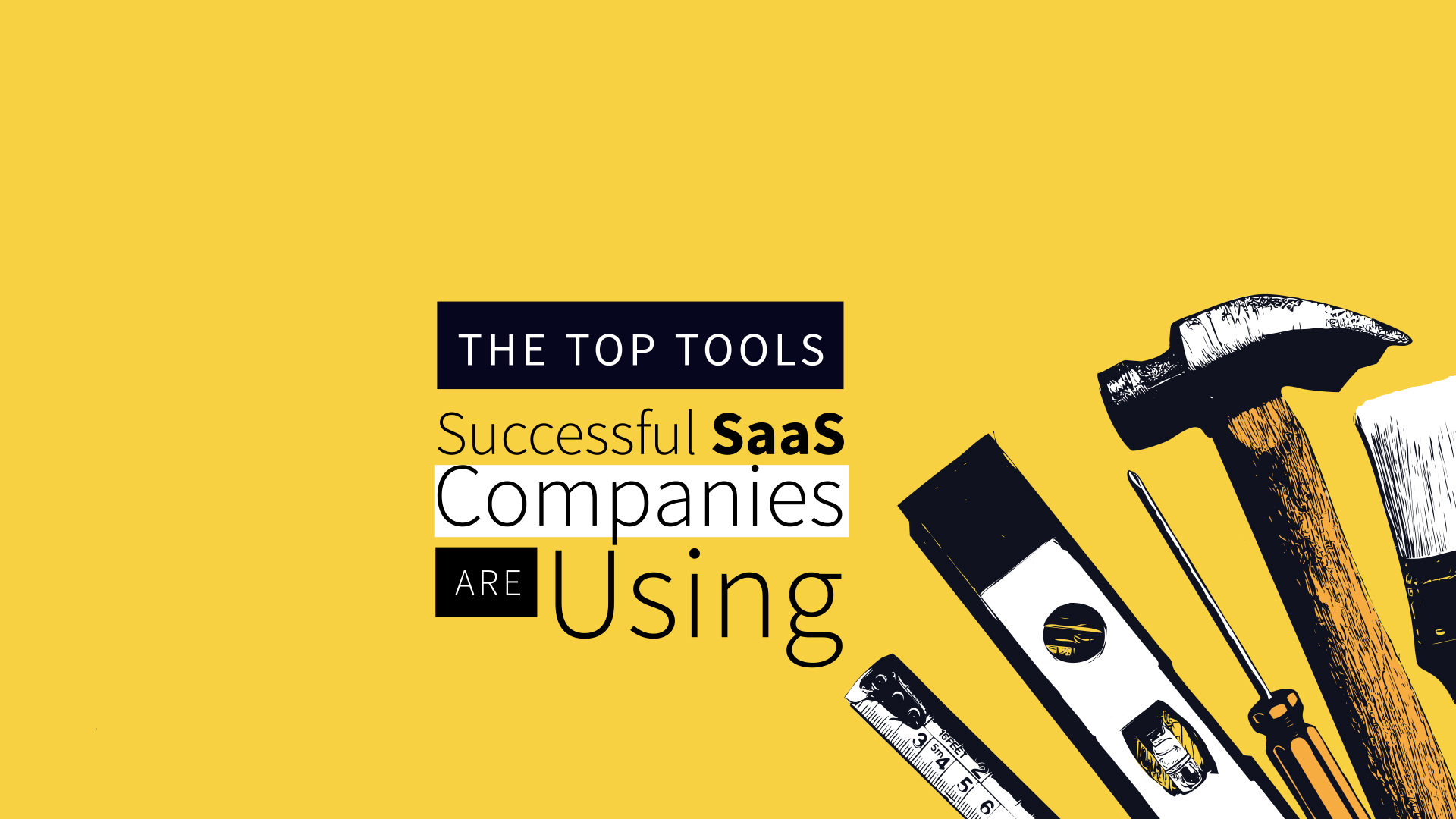 The Top Tools SaaS Companies Are Using in 2018