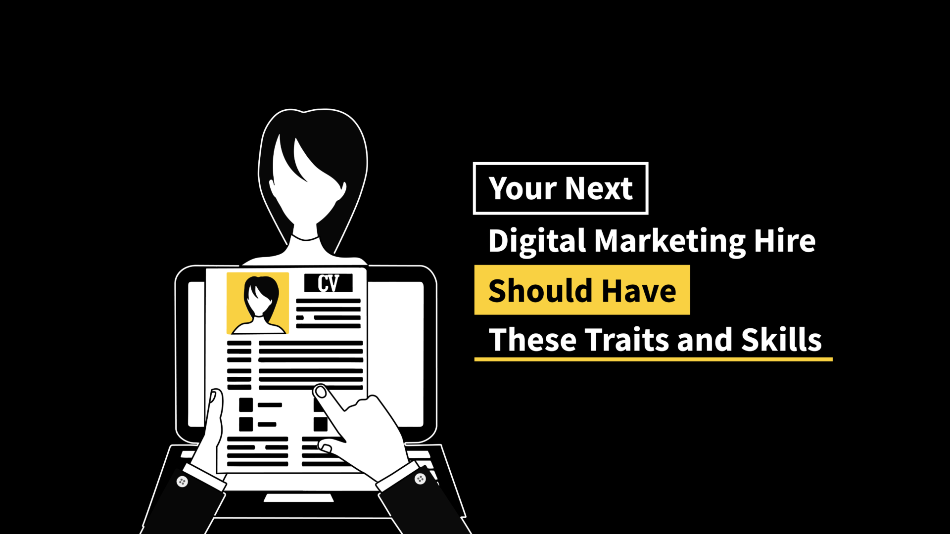 Your Next Digital Marketing Hire Should Have These Traits and Skills