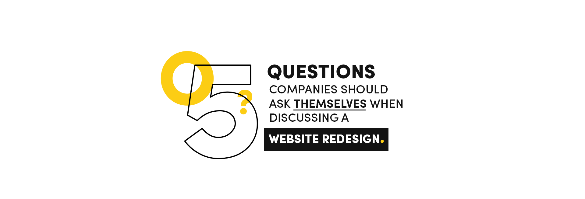 5 Questions Companies Should Ask Themselves When Discussing a Website Redesign